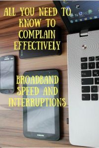 Laptop, ipad, phone with how to complain effectively about broadband speed and interruptions