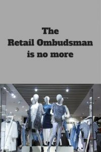 Mannequins clothes on in shop text The Tretail Ombudsman is no more