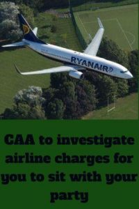 Ryanair aeroplane over fields text CAA to investigate airline charges for you to sit with your party