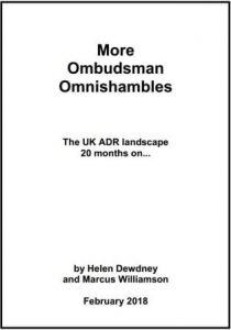 Ombudsman Omnishambles The UK ADR landscape 20 months on...