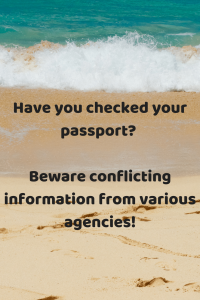 Have you checked your passport? Beware conflicting information from various agencies!