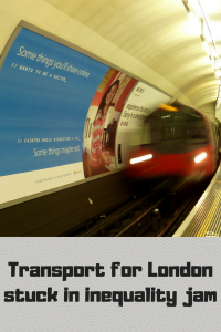 """tube train and """"Transport for London stuck in inequality jam"""""""