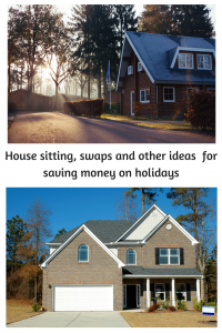 """House at top of picture, house at bottom """"House sitting, swaps and other ideas for saving money on holidays"""