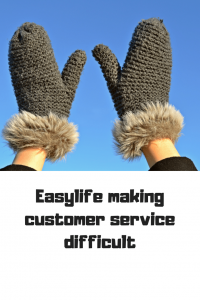 hands in gloves Easylife making customer service difficult