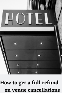 Hotel sign and how to get a full refund on venue cancellations