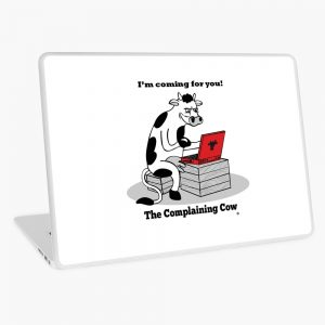 I'm coming for you with The Complaining Cow logo on laptop